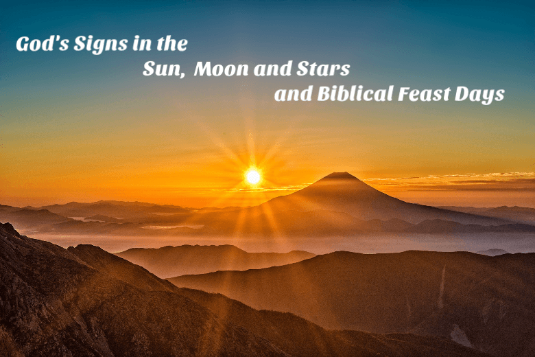 God's Signs in the Sun, Moon and Stars and Biblical Feast Days –